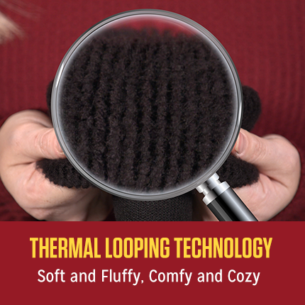 THERMAL LOOPING TECHNOLOGY Soft And Fluffy